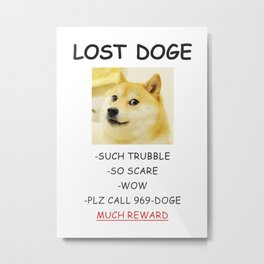 Doge Funny Lost Dog with Reward Memes Kekistan Shiba #DogRight doggo MUCH REWARD! Metal Print