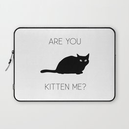 Are You Kitten Me? Laptop Sleeve