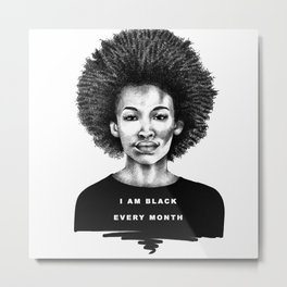 I Am Black Every Month Metal Print