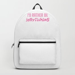 Id Rather Be Jellyfishing Backpack