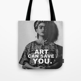 ART CAN SAVE YOU. Tote Bag