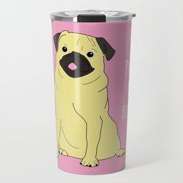 Pugs And Kisses Pink Travel Mug
