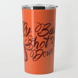 My baby shot me down Travel Mug
