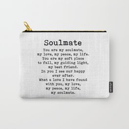 You are my soulmate, love poem Carry-All Pouch