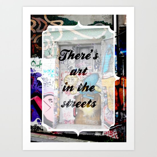 There's art in the streets Art Print