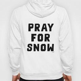 Pray For Snow Hoody