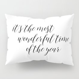It's the most wonderful time of the year Pillow Sham