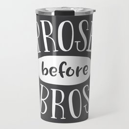 Prose before bros - Book Nerd Quote - White on Grey Travel Mug