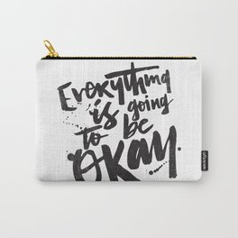 EVERYTHING IS GOING TO BE OKAY Carry-All Pouch