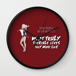 Some People never go crazy Wall Clock