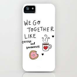 Like Coffee and Donuts iPhone Case