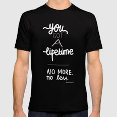 You Got A Lifetime Mens Fitted Tee Black MEDIUM
