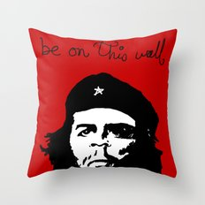 Che does not want to be on this print Throw Pillow