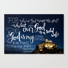 My Strong Fortress     2 Samuel 22:32-33 Canvas Print