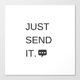Just Sent It - Text Messaging Canvas Print