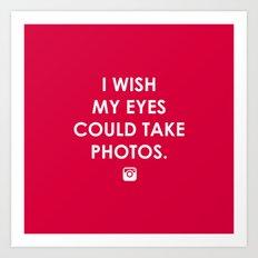 Eyes could take photos Art Print
