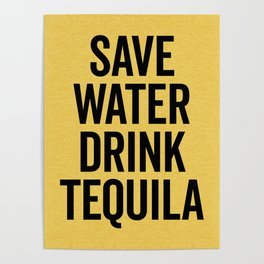 Drink Tequila Funny Quote Poster