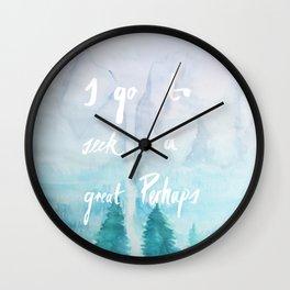 I Go To Seek A Great Perhaps Wall Clock