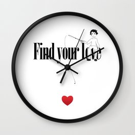 Find Your Love Wall Clock