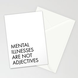 Mental Illnesses are not Adjectives Stationery Cards