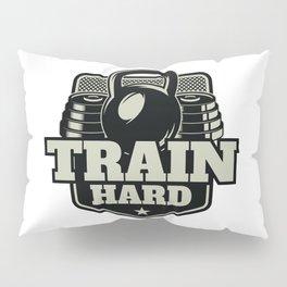 Train Hard Pillow Sham