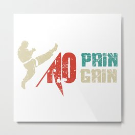 No Pain No Gain In MMA Metal Print