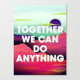 Together We Can Do Anything Canvas Print