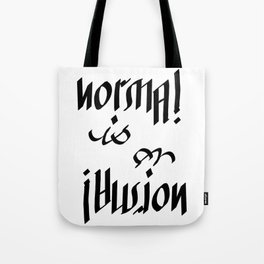 Normal is an Illusion - Ambigram Tote Bag