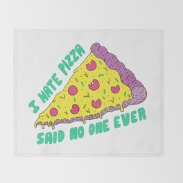 I Hate Pizza Said No One Ever Throw Blanket