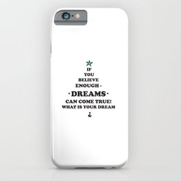 Dreams-come-true, quotes, stars, blackwhite, paleblue, Holidays, birthday,Xmas, Easter , society6 iPhone Case