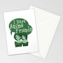 I Have Anime Friends Stationery Cards