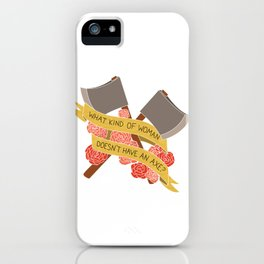 what kind of woman doesn't have an axe? (brooklyn 99) iPhone Case