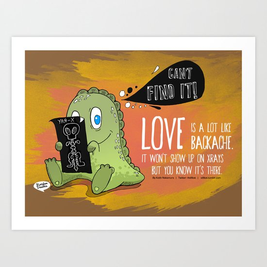 Love is a lot like backaches.... Art Print