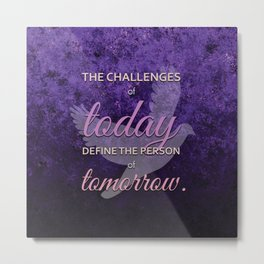 The Challenges of Today Metal Print