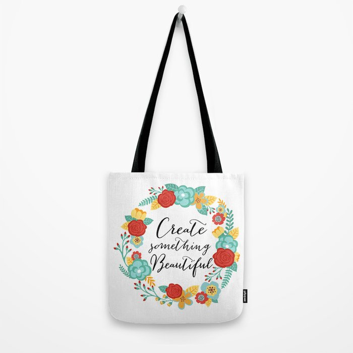 Create Something Beautiful Tote Bag