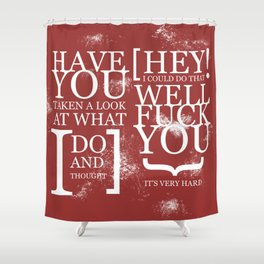 F#CK YOU, it's very hard 2 Shower Curtain