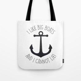 I Like Big Boats And I Cannot Lie! Tote Bag