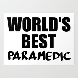 worlds best paramedic Art Print