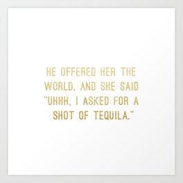 Shot of Tequila Art Print