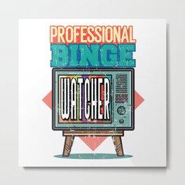 Professional Binge Watcher Metal Print