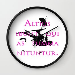 They Will Rise Highest Who Strive For The Highest Place Wall Clock