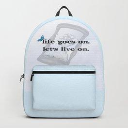 Life goes on, Lets live on. Backpack
