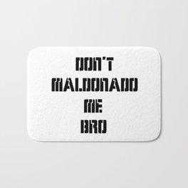 Don't Maldonado me, Bro. Bath Mat