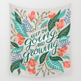 """""""Keep on Going and Growing"""" inspired by Eliza Blank, The Sill Wall Tapestry"""