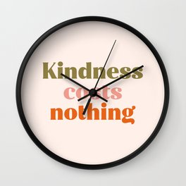 Kindness costs nothing Wall Clock