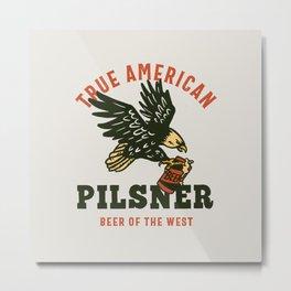 True American Pilsner: Beer of The West Metal Print