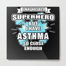 Asthma Gift Superhero Asthma Awareness Metal Print