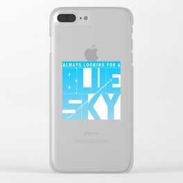 Always Looking for a Blue Sky Clear iPhone Case
