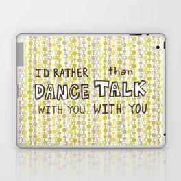I'd rather dance #hatetolove Laptop & iPad Skin