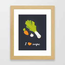 I love soupe Framed Art Print